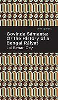 Govinda Sámanta: Or the History of a Bengal Ráiyat