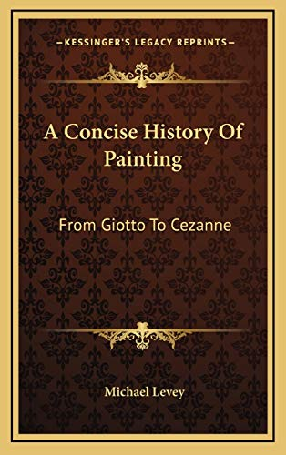 A Concise History Of Painting: From Giotto To Cezanne