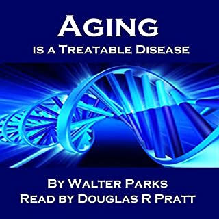 Aging Is a Treatable Disease audiobook cover art
