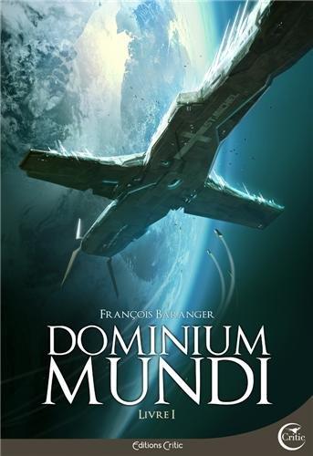 Dominium Mundi, Livre 1 :