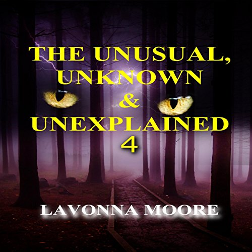 The Unusual, Unknown & Unexplained 4 audiobook cover art