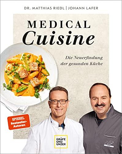 Medical Cuisine: Die Neuerfindung der gesunden Küche (Gräfe und Unzer Einzeltitel)