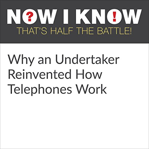 Why an Undertaker Reinvented How Telephones Work cover art