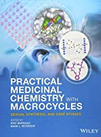 Practical Medicinal Chemistry with Macrocycles: Design, Synthesis, and Case Studies