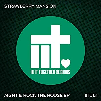 Aight & Rock The House EP