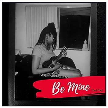 Be Mine (Tell Me)