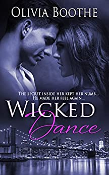 Wicked Dance (Chronicles of a Dancing Heart Book 1) by [Olivia Boothe]