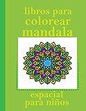 libros para colorear mandala espacial para niños: Mandalas-Libro de colorear para adultos-Encuadernación en espiral superior-Un libro de colorear para ... fácil, y relajantes dibujos para colorear