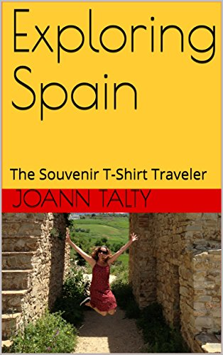 Exploring Spain: The Souvenir T-Shirt Traveler (English Edition)