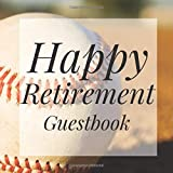 Happy Retirement Guestbook: Baseball Sports Fan Guest Event Signing Book-Visitor Message Gift Log Tracker Recorder Organizer w/ Photo Space-Registry ... Present for Special Memories/Party Reception