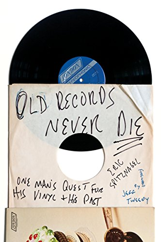 Old Records Never Die: One Man's Quest for His Vinyl and His Past (English Edition)