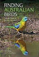 Finding Australian Birds: A Field Guide to Birding Locations by Tim Dolby Rohan Clarke(2014-11-13)