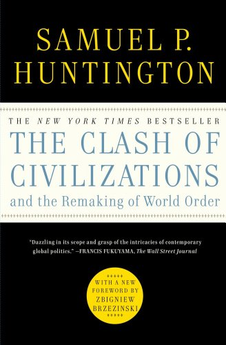 The Clash of Civilizations and the Remaking of World Order [Lingua inglese]