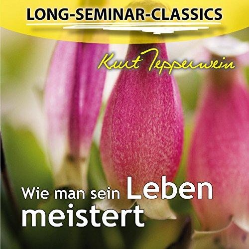Wie man sein Leben meistert (Long-Seminar-Classics) Titelbild