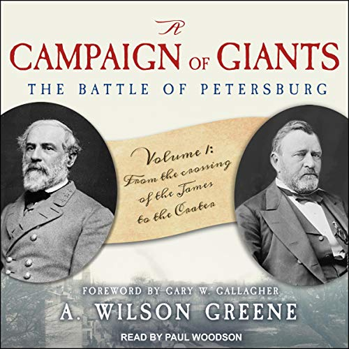 A Campaign of Giants: The Battle for Petersburg, Volume 1 cover art