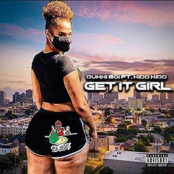 Get It Girl (feat. Kidd Kidd)