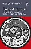 Tiran al maricón. Los fantasmas «queer» de la democracia (1970-1988): Una interpretación de las subjetividades gays ante el Estado español: 4 (Reverso. Historia crítica)
