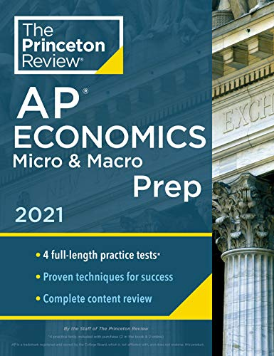 Compare Textbook Prices for Princeton Review AP Economics Micro & Macro Prep, 2021: 4 Practice Tests + Complete Content Review + Strategies & Techniques College Test Preparation  ISBN 9780525569503 by The Princeton Review