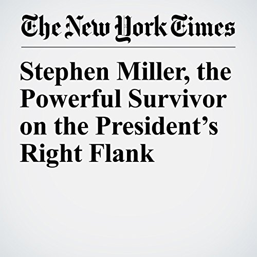 Stephen Miller, the Powerful Survivor on the President's Right Flank copertina