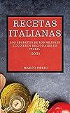 RECETAS ITALIANAS 2021 (ITALIAN COOKBOOK 2021 SPANISH EDITION): LOS SECRETOS DE LOS MEJORES COCINEROS REGIONALES DE ITALIA