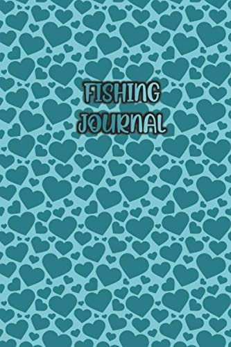 FISHING JOURNAL: Elegant Cover with Green Heart Pattern- Fisherman Notebook To Track Record Fishing Trip Experiences (Duration Weather Location GPS ... Bait/Lure, Weight Length and Other Notes)
