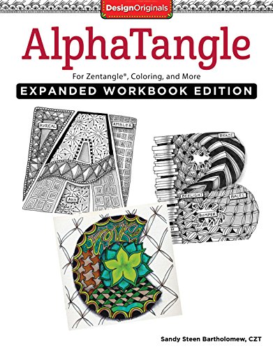 AlphaTangle, Expanded Workbook Edition: For Zentangle(R), Coloring, and More (Design Originals)