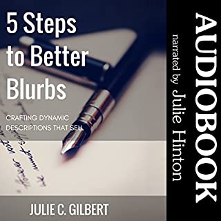 5 Steps to Better Blurbs     Crafting Dynamic Descriptions That Sell              By:                                                                                                                                 Julie C. Gilbert                               Narrated by:                                                                                                                                 Julie Hinton                      Length: 2 hrs and 11 mins     2 ratings     Overall 4.5