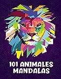 101 Animales Mandalas: Libro de colorear para adultos y niños con patrones de animales - leones, tigres, lobos y otros animales exóticos