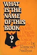 What is the Name of This Book?: The Riddle of Dracula & Other Logical Puzzles