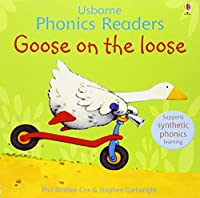 Goose On The Loose Phonics Reader (Phonics Readers)