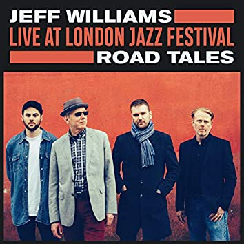 Road Tales (Live at London Jazz Festival)