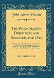 The Philadelphia Directory and Register, for 1819: Containing the Names, Professions, and Residence, of All the Heads of Families and Persons in ... Camden, N. J.; With Other Useful Information