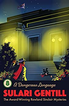 A Dangerous Language (Rowland Sinclair Mysteries Book 8) by [Sulari Gentill]