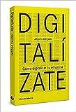Digitalízate: Cómo digitalizar tu empresa (Temáticos nuevas tecnologías)