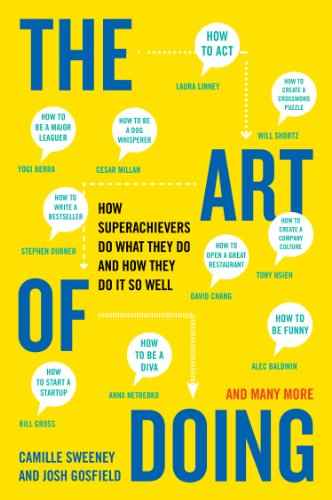 The Art of Doing: How Superachievers Do What They Do and How They Do It So Well (English Edition) de [Camille Sweeney, Josh Gosfield]