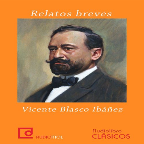 Relatos breves de Vicente Blasco Ibáñez [Short Stories by Vicente Blasco Ibanez] cover art