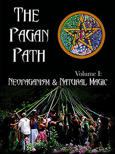 The Pagan Path, Volume I: Neopaganism & Natural Magic