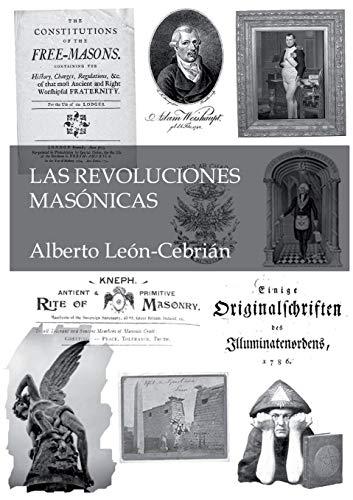 Download Las revoluciones masónicas: La historia desconocida de alumbrados, iluminados, masones y jesuitas 8468662453