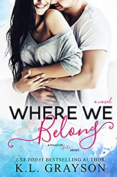 Where We Belong (A Touch of Fate) by [K.L. Grayson, S.G. Thomas]