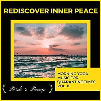 Rediscover Inner Peace - Morning Yoga Music For Quarantine Times, Vol. 11