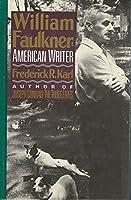 William Faulkner: American Writer : A Biography