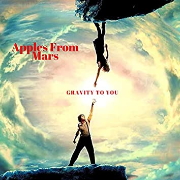 Gravity to You