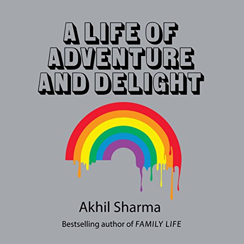 A Life of Adventure and Delight audiobook cover art