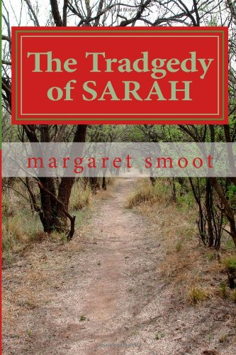 The Tradgedy of SARAH: A young girl's life of sadness and tradgedy