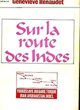 Sur la route des Indes (Collection Guides grands voyages)