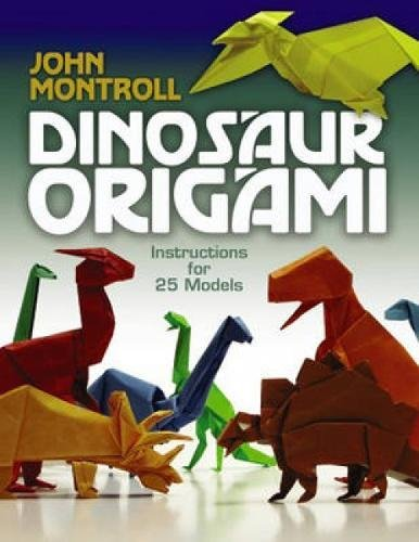 Compare Textbook Prices for Dinosaur Origami Dover Origami Papercraft Illustrated Edition ISBN 0800759477807 by John Montroll