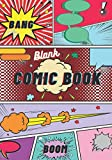 Blank comic book: Blank Comic Book Notebook: Draw your own comics - 200 pages of fun and unique templates.Perfect for satisfying children and adults.Amateur or professional.