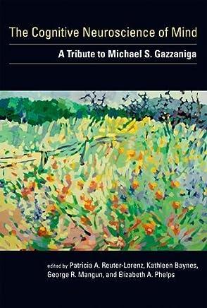 The Cognitive Neuroscience of Mind: A Tribute to Michael S. Gazzaniga (A Bradford Book) (English Edition)