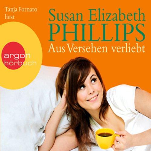 Aus Versehen verliebt                   Autor:                                                                                                                                 Susan Elizabeth Phillips                               Sprecher:                                                                                                                                 Tanja Fornaro                      Spieldauer: 5 Std. und 34 Min.     153 Bewertungen     Gesamt 4,0