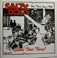 Shake That Thing by Salty Dogs Jazz Band (2005-05-06)